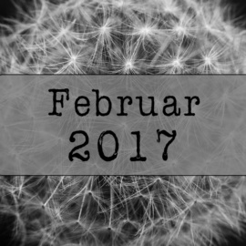 Mein Februar 2017